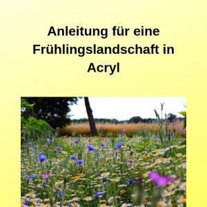 Anleitung für eine Frühlingslandschaft in Acryl