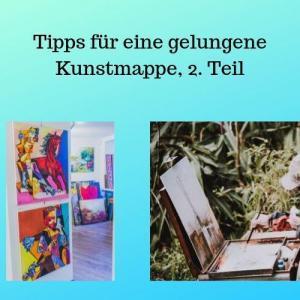 Tipps für eine gelungene Kunstmappe, 2. Teil