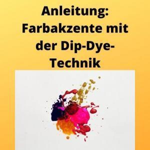 Anleitung Farbakzente mit der Dip-Dye-Technik