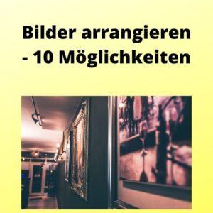 Bilder arrangieren - 10 Möglichkeiten