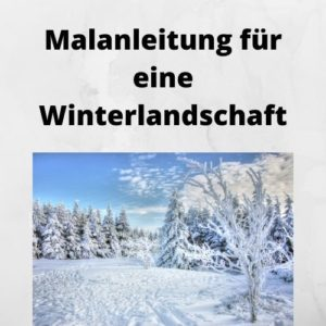Malanleitung für eine Winterlandschaft