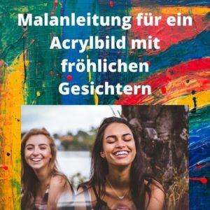 Malanleitung für ein Acrylbild mit fröhlichen Gesichtern