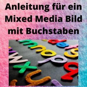 Anleitung für ein Mixed Media Bild mit Buchstaben