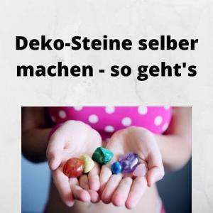 Deko-Steine selber machen - so geht's
